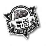 Koolart YOU CAN GO FAST Slogan For Landrover Defender Twisted owner Car Sticker Decal 100x100mm